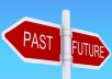 give you a detailed Past Present Future reading